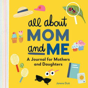 All About Mom and Me (A Journal for Mothers and Daughters) - 9781638788553 by Janene Dutt, 9781638788553