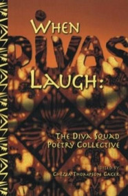 When Divas Laugh (The Diva Squad Poetry Collective) by Chezia Thompson Cager, 9781580730310