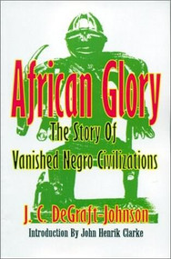African Glory (The Story of Vanished Negro Civilizations) by J.C. deGraft-Johnson, 9780933121034