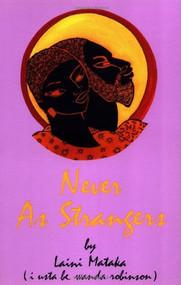 Never As Strangers by Laini Mataka, 9780933121751