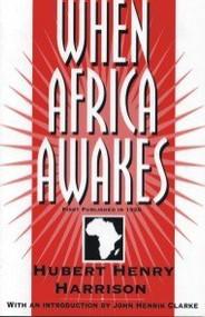 When Africa Awakes by Hubert Henry Harrison, 9780933121560