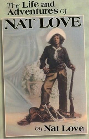 The Life and Adventures of Nat Love by Nat Love, 9780933121171