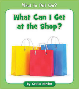 What Can I Get at the Shop? by Cecilia Minden, 9781534128705