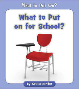What to Put on for School? by Cecilia Minden, 9781534128712
