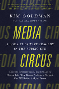 Media Circus (A Look at Private Tragedy in the Public Eye) by Kim Goldman, Tatsha Robertson, 9781941631607