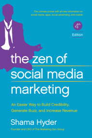 The Zen of Social Media Marketing (An Easier Way to Build Credibility, Generate Buzz, and Increase Revenue) by Shama Hyder, Chris Brogan, 9781942952060