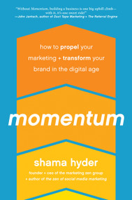 Momentum (How to Propel Your Marketing and Transform Your Brand in the Digital Age) by Shama Hyder, 9781942952251