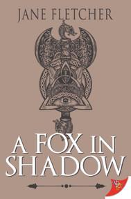 A Fox in Shadow by Jane Fletcher, 9781636791425