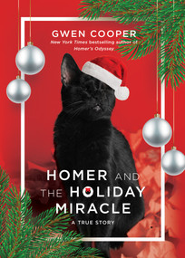 Homer and the Holiday Miracle (A True Story) by Gwen Cooper, 9781946885784