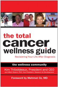 The Total Cancer Wellness Guide (Reclaiming Your Life After Diagnosis) by Kim Thiboldeaux, Mitch Golant, 9781933771168