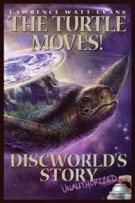 The Turtle Moves! (Discworld's Story Unauthorized) by Lawrence Watt-Evans, 9781933771465