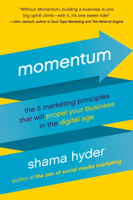 Momentum (The 5 Marketing Principles That Will Propel Your Business in the Digital Age) by Shama Hyder, 9781944648749