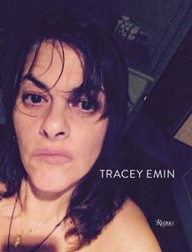 Tracey Emin (Works 2007-2017) by Jonathan Jones, 9780847860166