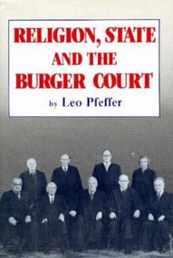 Religion, State and the Burger Court by Leo Pfeffer, 9780879752750
