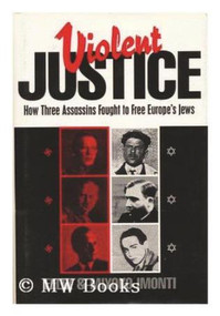 Violent Justice by Felix Imonti, 9780879759254
