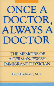 Once a Doctor, Always a Doctor by Heinz Hartmann, 9780879753429
