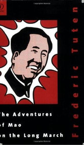 The Adventures of Mao on the Long March by Frederic Tuten, 9780811216326