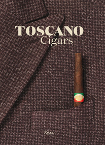 Toscano Cigars by Enrico Mannuci, 9780847860821