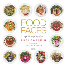 Food Faces (150 Feasts for the Eyes) by Rudi Sodamin, Thomas Keller, 9781599621425