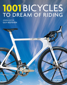 1001 Bicycles to Dream of Riding by Guy Kesteven, 9780789327246