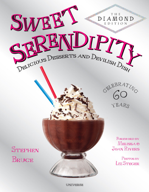 Sweet Serendipity (Delicious Desserts and Devilish Dish) by Stephen Bruce, Melissa Rivers, Joan Rivers, 9780789327574