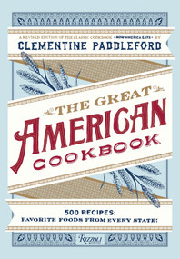 The Great American Cookbook (500 Time-Tested Recipes: Favorite Food from Every State) - 9780789329028 by Clementine Paddleford, Molly O'Neill, Kelly Alexander, 9780789329028