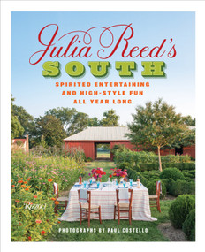 Julia Reed's South (Spirited Entertaining and High-Style Fun All Year Long) by Julia Reed, Paul Costello, 9780847848287