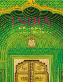 India: In Word and Image, Revised, Expanded and Updated (In Word and Image) by Eric Meola, Bharati Mukherjee, 9781599621289