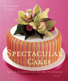 Spectacular Cakes (Special Occasion Cakes for any Celebration) by Mich Turner, Janine Hosegood, 9780789313614