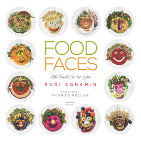 Food Faces (150 Feasts for the Eyes) - 9780789335678 by Rudi Sodamin, Thomas Keller, 9780789335678