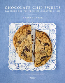 Chocolate Chip Sweets (Celebrated Chefs Share Favorite Recipes) by Tracey Zabar, Ellen Silverman, 9780789329486