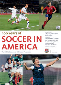 Soccer in America (The Official Book of the US Soccer Federation) by Sunil Gulati, President Bill Clinton, Tony Dicicco, Alexi Lalas, Landon Donovan, 9780847840922