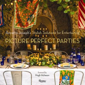 Picture Perfect Parties (Annette Joseph's Stylish Solutions for Entertaining) by Annette Joseph, Hugh Acheson, Deborah Whitlaw Llewellyn, 9780847841035
