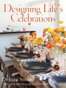 Designing Life's Celebrations by DeJuan Stroud, Jon Bon Jovi, Dorothea Bon Jovi, 9780847848140