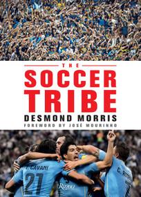 The Soccer Tribe by Desmond Morris, Josè Mourinho, 9780847849659