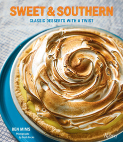 Sweet & Southern (Classic Desserts with a Twist) by Ben Mims, Noah Fecks, 9780789334381
