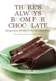 There's Always Room for Chocolate (Recipes from Brooklyn's The Chocolate Room) - 9780789338143 by Naomi Josepher, Jon Payson, Georgia Freedman, 9780789338143
