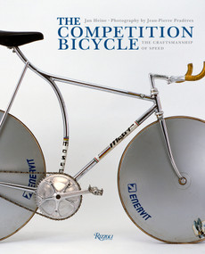The Competition Bicycle (The Craftsmanship of Speed) by Jan Heine, Jean-Pierre Praderes, 9780847838417
