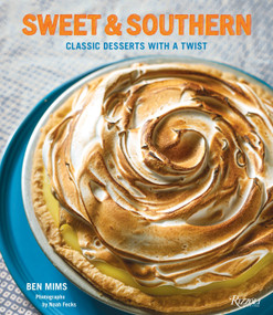 Sweet & Southern (Classic Desserts with a Twist) - 9780847843398 by Ben Mims, Noah Fecks, 9780847843398