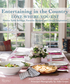 Entertaining in the Country (Love Where You Eat: Festive Table Settings, Favorite Recipes, and Design Inspiration) by Joan Osofsky, Abby Adams, John Gruen, 9780847858835