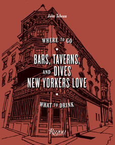 Bars, Taverns, and Dives New Yorkers Love (Where to Go, What to Drink) by John Tebeau, 9780847861507