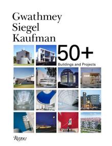 Gwathmey Siegel Kaufman 50+ (Buildings and Projects) by Robert H. Siegel Faia, Joseph Giovannini, Brad Collins, 9780847865475
