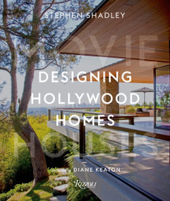 Designing Hollywood Homes (Movie Houses) by Stephen Shadley, Patrick Pacheco, Diane Keaton, 9780847866595