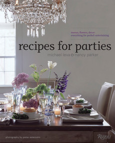 Recipes for Parties (Menus, Flowers, Decor: Everything for Perfect Entertaining) - 9780789324603 by Nancy Parker, Michael Leva, Pieter Estersohn, Serena Bass, 9780789324603