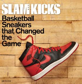 SLAM Kicks (Basketball Sneakers that Changed the Game) by Ben Osborne, Scoop Jackson, Russ Bengtson, Lang Whitaker, John Brilliant, 9780789327000