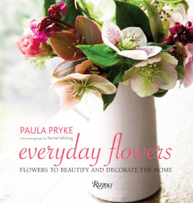 Everyday Flowers (Flowers to Beautify and Decorate the Home) - 9780789331281 by Paula Pryke, Rachel Whiting, 9780789331281