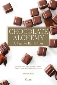 Chocolate Alchemy (A Bean-To-Bar Primer) - 9780789336910 by Kristen Hard, Bill Addison, 9780789336910