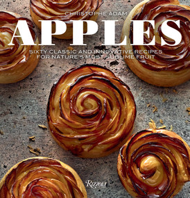 Apples (Sixty Classic and Innovative Recipes for Nature's Most Sublime Fruit) - 9780789338150 by Christophe Adam, Laurent Fau, Marion Chatelain, Sophie Brissaud, 9780789338150
