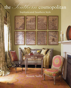 The Southern Cosmopolitan (Sophisticated Southern Style) by Susan Sully, 9780847830787