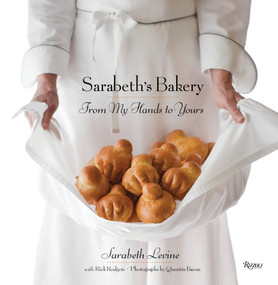 Sarabeth's Bakery (From My Hands to Yours) by Sarabeth Levine, Rick Rodgers, Quentin Bacon, Mimi Sheraton, 9780847834082